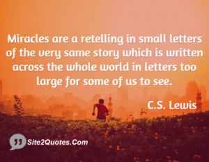 Miracles are a retelling in small letters ... - C.S. Lewis