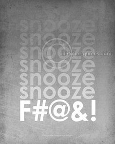 ... quote, funny quotes for snoozers, getting up, morning, early, rise