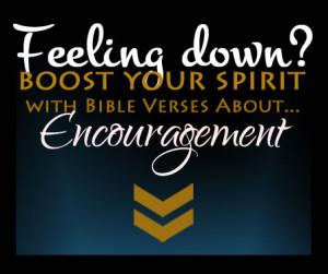Encouraging Bible Verses when You feel down...