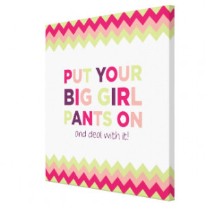 Big Girl Pants Quote - Print Gallery Wrapped Canvas