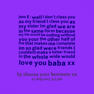 Quotes Picture: jess e: well i don't clbeeeeeep you as my friend i ...