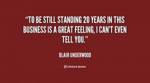 To be still standing 20 years in this business is a great feeling, I ...