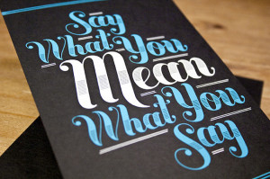 quote-say-what-you-mean-and-mean-what-you-say.jpg