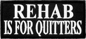 ... Sayings & One Liners Rehab Is For Quitters Patch, Funny Sayings