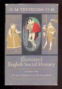 Illustrated English Social History Vol 2 by G M Trevelyan O M 1951