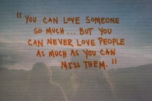 for forums: [url=http://www.quotes99.com/you-can-love-someone-so-much ...