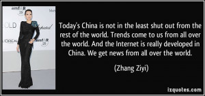 Today's China is not in the least shut out from the rest of the world ...