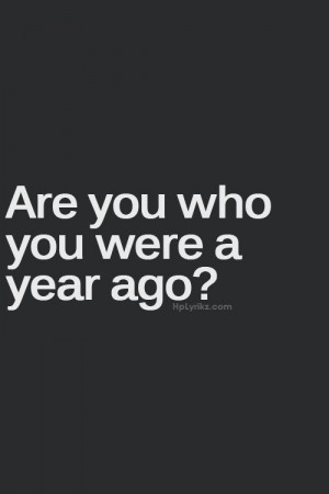 Are you where you were a year ago?