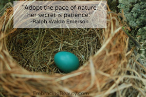 "Adopt the pace of nature: her secret is patience."" – Ralph Waldo ..."