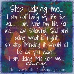 Judging Life Quotes Me Picoftheday Instamood Instagood Picture