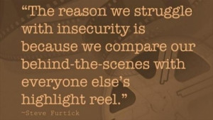 reel inspirational quotes – we always compare the behind scenes