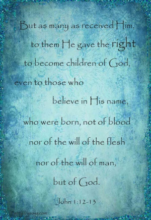 Receiving Jesus gives us the right to become a child of God. A right ...