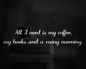 books, coffee, morning, quote, quotes, rainy, true, tumblr