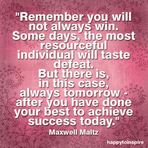 Quote of the Day: Remember you will not always win