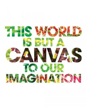 canvas, imagination, quote, text, world