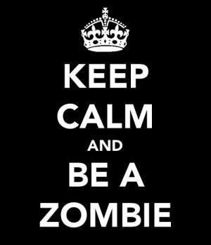 Zombie Quotes During a zombie apocalypse