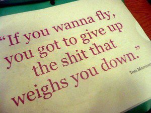 down, fly, give up, quote, shit, text, toni morrison, weighs, you ...