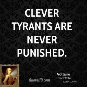 Clever tyrants are never punished.