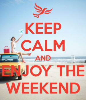 keep calm quote enjoy the weekend