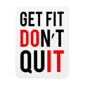 Get Fit Don't Quit Rectangle Magnet