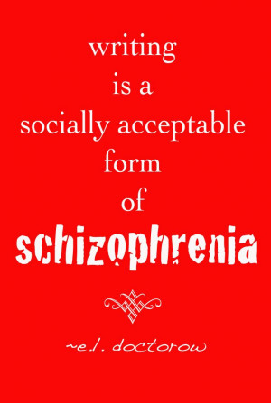 ... acceptable form of schizophrenia.