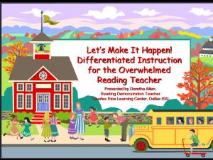 ... Happen Differentiated Instruction for the Overwhelmed Reading Teacher
