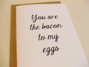 SALE - The Bacon To My Eggs - Love Fun Quote Note Card