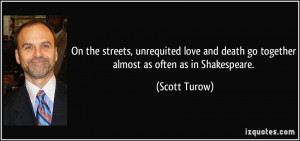 On the streets, unrequited love and death go together almost as often ...