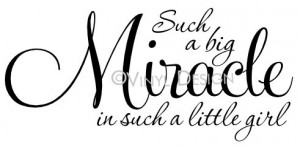Wall quotes -- Such a big Miracle in such a little girl -- C032 You ...