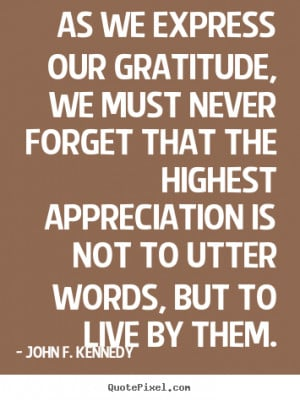 quotes about life as we express our gratitude we must never forget