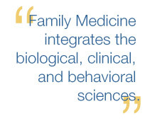 Family Medicine is a field that is challenging and requires life-long ...