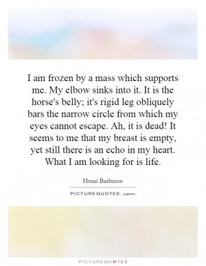 ... Heart. What I Am Looking For Is Life Quote | Picture Quotes & Sayings