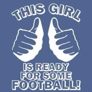 This girl is ready for some football. – Quotes Lover