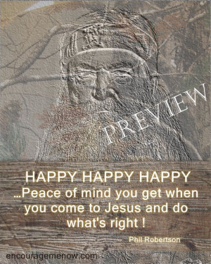 Phil Robertson Quote...Phil shows insight in by EncourageMeNow, $15.00