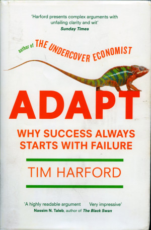 """... Adapt – why success always starts with failure"""" by Tim Harford"""