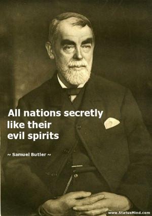 ... like their evil spirits - Samuel Butler Quotes - StatusMind.com