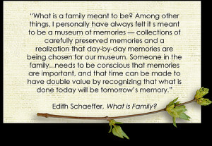 love this quote by Edith Schaeffer. What a beautiful idea that ...