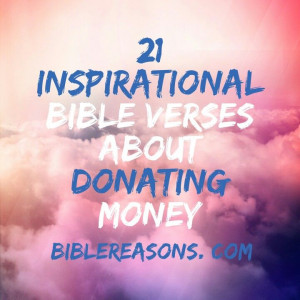 21 Inspirational Bible Verses About Donating Money.