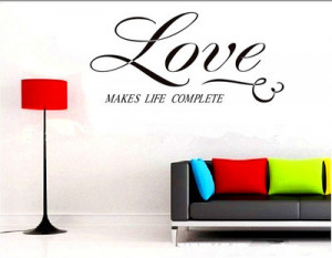 Love-make-life-complete-Wall-quotes-decals-stickers-DIY-home-art-decor ...