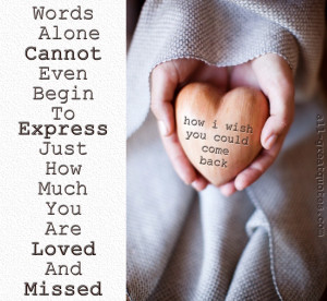 Words Alone Cannot Even Begin To Express Just How Much You Are Loved ...