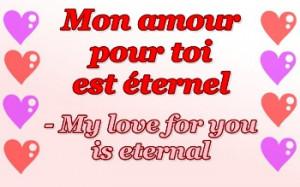 Mon amour pour toi est éternel.