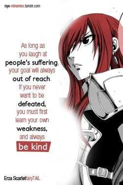Erza Scarlet, if you never want to be defeated, you must be kind ...