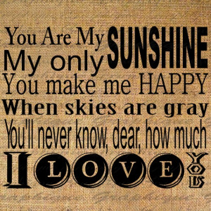 You are my SUNSHINE Lyrics Quote Text Typography Words Digital Image ...