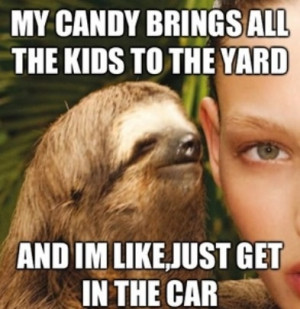 Creepy Sloth Meme Wut Hahaha