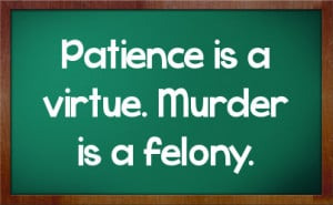 Patience Sarcastic Quotes