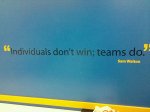 Individuals don't win; teams do. – Sam Walton