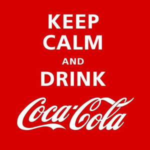 Keep calm & drink Coca Cola
