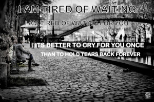 tired-of-waiting-girl-quotes-wallpapers-images-quote-alone-sad-hurt ...