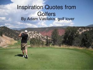 Inspirational Golf Quotes