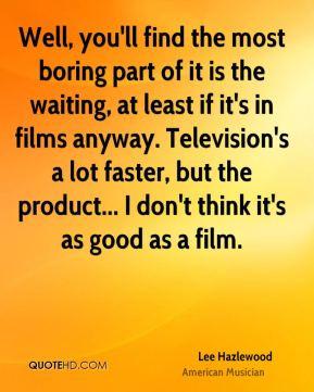 More Lee Hazlewood Quotes